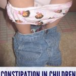 Constipation in children – Reasons, Treatment and Prevention